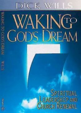 Waking to God's Dream: Spiritual Leadership and Church Renewal