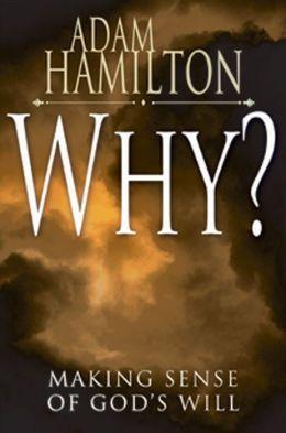 Why?: Making Sense of God's Will