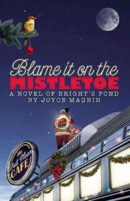 Blame It on the Mistletoe (Bright's Pond Series)