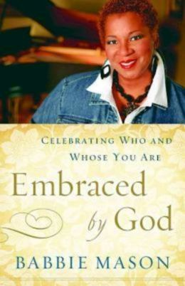 Embraced By God: Celebrating Who & Whose You Are