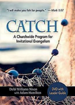 CATCH: Small-Group DVD with Leader Guide: A Churchwide Program for Invitational Evangelism