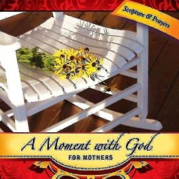 A Moment with God for Mothers 2012