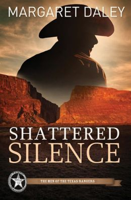 Shattered Silence: Men of the Texas Rangers Series #2