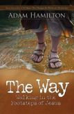 Book Cover Image. Title: The Way:  Walking in the Footsteps of Jesus, Author: Adam Hamilton