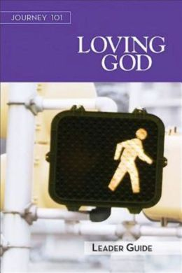 Journey 101 Loving God Leader Guide