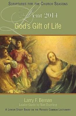 God's Gift of Life: A Lent Study Based on the Revised Common Lectionary
