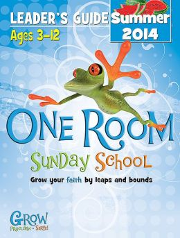 One Room Sunday School Leader's Guide Summer 2014: Grow Your Faith by Leaps and Bounds