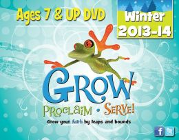 Grow, Proclaim, Serve! Ages 7 & Up DVD Winter 2013-14: Grow Your Faith by Leaps and Bounds