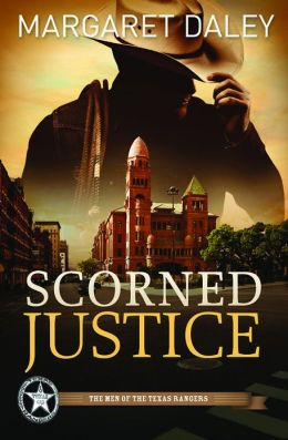 Scorned Justice: The Men of the Texas Rangers - Book 3