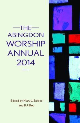The Abingdon Worship Annual 2014