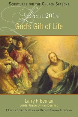God's Gift of Life: A Lenten Study Based on the Revised Common Lectionary