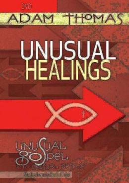 Unusual Healings DVD: Unusual Gospel for Unusual People Studies from the Book of John