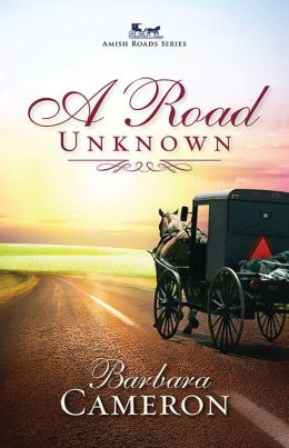 A Road Unknown: Amish Roads Book 1
