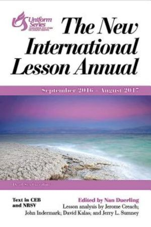 The New International Lesson Annual 2016-2017: September 2016 - August 2017