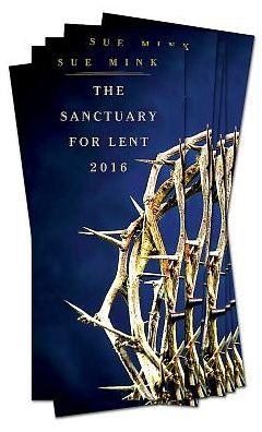 The Sanctuary for Lent 2016 (Pkg of 10)
