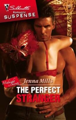 Perfect Stranger (Silhouette Romantic Suspense #1461)