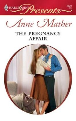 The Pregnancy Affair (Harlequin Presents #2629)