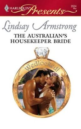 Australian's Housekeeper Bride (Harlequin Presents #2634)