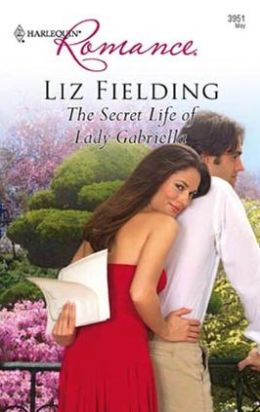 Secret Life of Lady Gabriella (Harlequin Romance #3951)