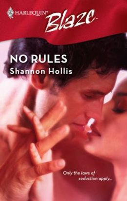 No Rules (Harlequin Blaze #331)