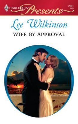 Wife by Approval (Harlequin Presents #2641)