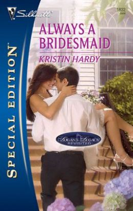 Always a Bridesmaid (Silhouette Special Edition #1832)