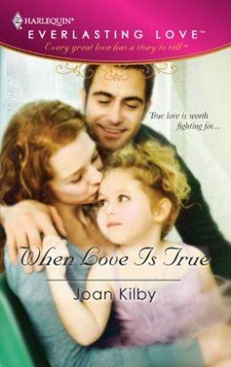 When Love Is True