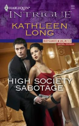 High Society Sabotage (Harlequin Intrigue #993)