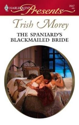 The Spaniard's Blackmailed Bride