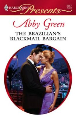 The Brazilian's Blackmail Bargain (Harlequin Presents #2657)