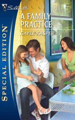 Family Practice (Silhouette Special Edition #1848)