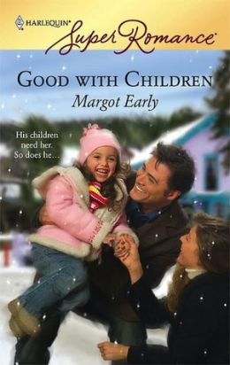 Good with Children (Harlequin Super Romance #1436)