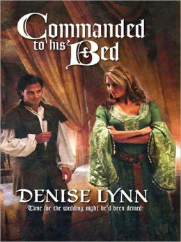Commanded to His Bed (Harlequin Historical #845)