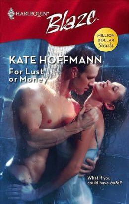 For Lust or Money (Harlequin Blaze #356)