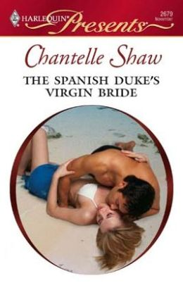 Spanish Duke's Virgin Bride (Harlequin Presents Series #2679)
