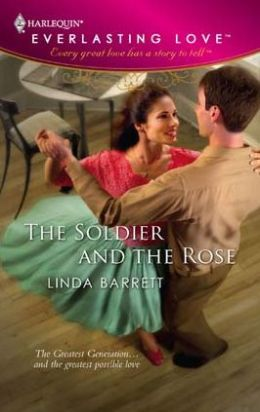 Soldier and the Rose (Harlequin Everlasting Love Series #19)