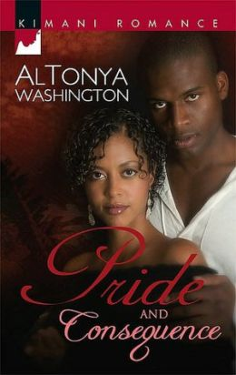 Pride and Consequence [Kimani Romance Series #67]