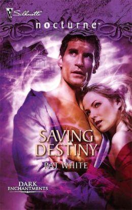 Saving Destiny (Silhouette Nocturne Series #27)
