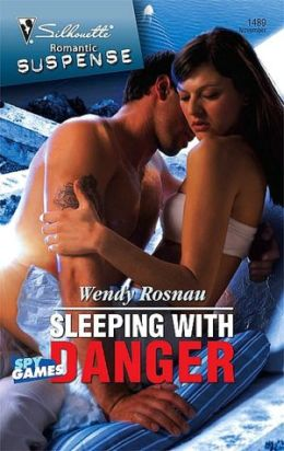 Sleeping with Danger [Silhouette Romantic Suspense Series #1489]
