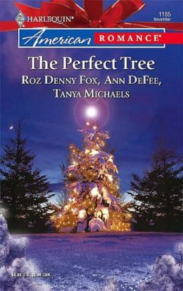 Perfect Tree: Noelle And The Wise Man, One Magic Christmas, Tanner And Baum [Harlequin American Romance Series #1185]