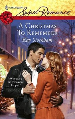 Christmas to Remember (Harlequin Super Romance Series #1453)