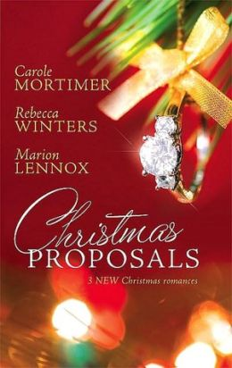 Christmas Proposals: Her Christmas Romeo, The Tycoon's Christmas Engagement, A Bride For Christmas
