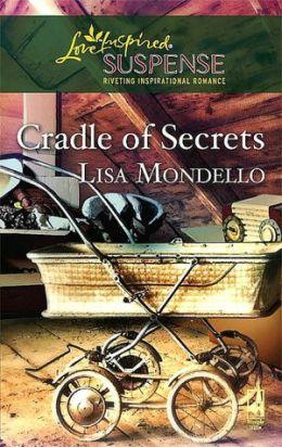 Cradle of Secrets [Love Inspired Suspense Series]