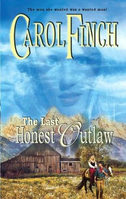 Last Honest Outlaw (Harlequin Historical #732)