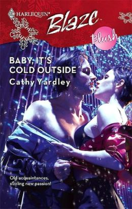 Baby, It's Cold Outside (Harlequin Blaze Series #366)
