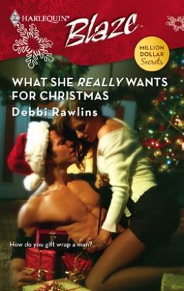 What She Really Wants for Christmas [Harlequin Blaze Series #368]