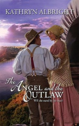Angel and the Outlaw [Harlequin Historical Series #876]