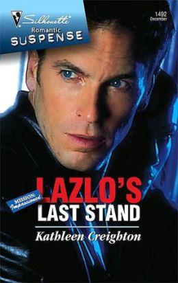 Lazlo's Last Stand [Silhouette Romantic Suspense Series #1492]