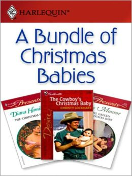 A Bundle Of Christmas Babies: The Greek's Christmas Baby\The Christmas Child\The Cowboy's Christmas Baby