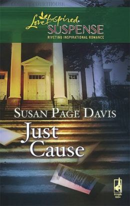Just Cause (Love Inspired Suspense Series)
